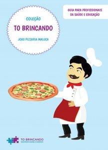 Capa do Guia para Profissionais da Coleção TO Brincando Pizzaria Maluca.