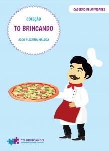 Capa do Cadernos de Atividades da Coleção TO Brincando Pizzaria Maluca.