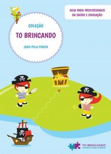 Capa do Guia para Profissionais da Coleção TO Brincando Jogo Pula Pirata.