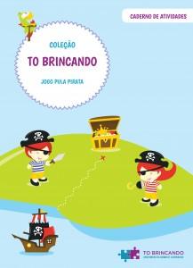 Capa do Caderno de Atividades da Coleção TO Brincando Jogo Pula Pirata.