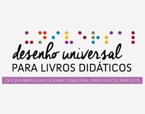 Sobre um fundo branco está escrito Desenho Universal para Livros Didáticos em preto. Embaixo tem uma faixa lilás onde está escrito Oficina Brasileira Desenho Universal para Livros Didáticos. No topo da imagem existem símbolos em braile indicando a leitura acessível.