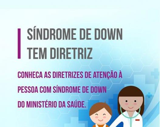 21/3 - Síndrome de Down tem Diretriz