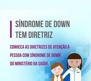 21/3 – Síndrome de Down tem Diretriz