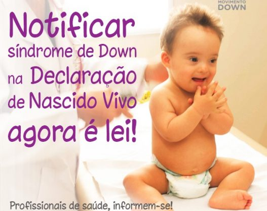 Notificar síndrome de Down na Declaração de Nascido Vivo agora é lei!
