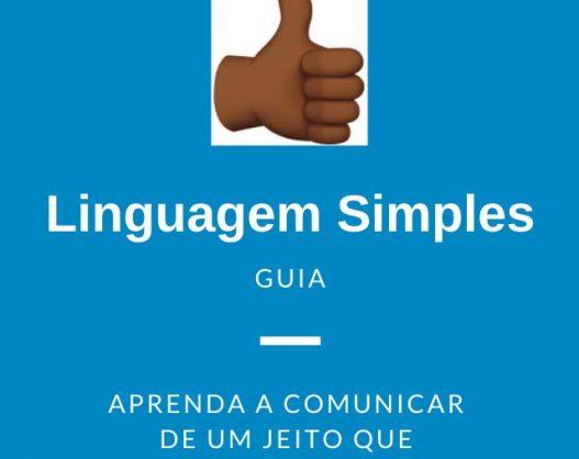 Linguagem Simples - aprenda a comunicar de um jeito que todos entendam