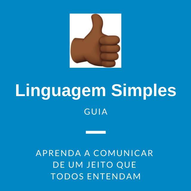 Linguagem Simples – aprenda a comunicar de um jeito que todos entendam