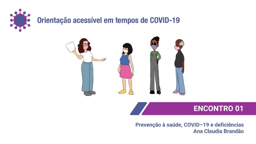 """Lançamento dos encontros do curso """"Orientação Acessível em Tempo de COVID-19"""""""